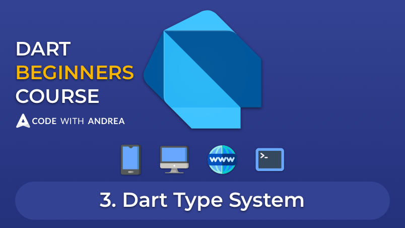 Dart Beginners Course - Tutorial #03: Dart Type System