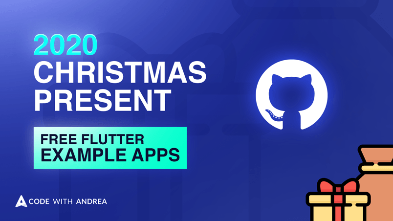 My 2020 Christmas Gift: Free Flutter Example Apps on GitHub