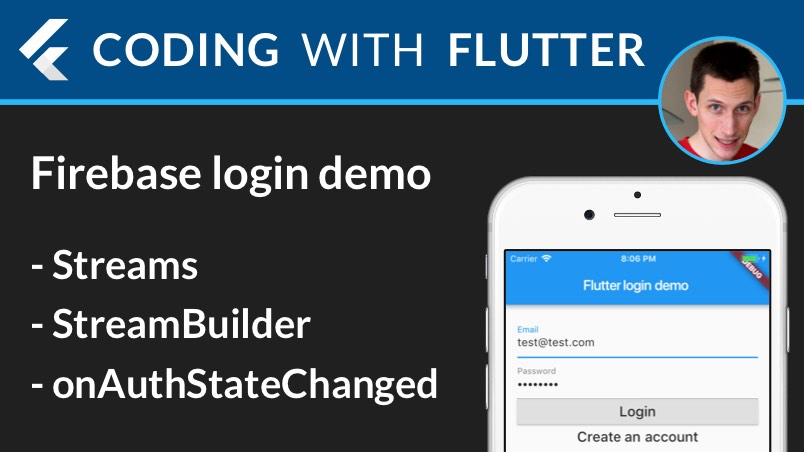 Flutter & Firebase Authentication with Streams and StreamBuilder