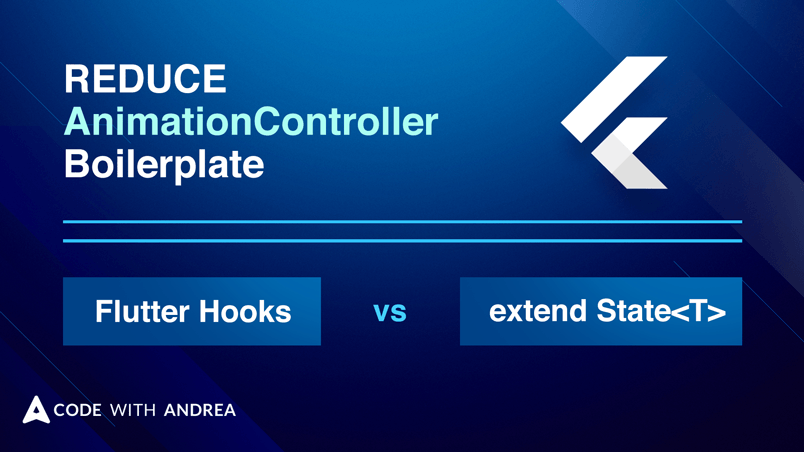 How to reduce AnimationController boilerplate code: Flutter Hooks vs extending the State class