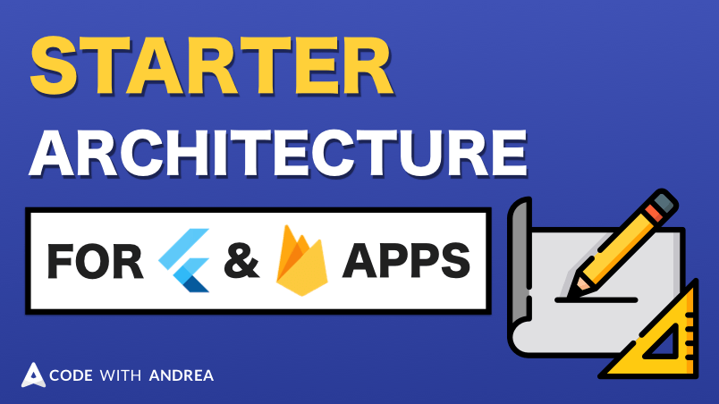 Starter Architecture for Flutter & Firebase Apps using Riverpod