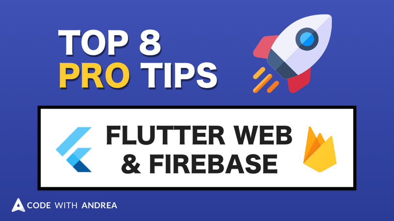 Top 8 Pro Tips for Flutter Web Apps using Firebase